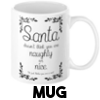 You are not naughty or nice, you are a cunt - mug