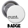 cunt. - Badge
