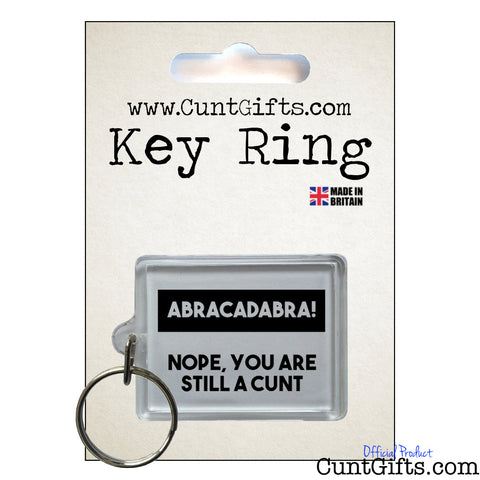 Abracadabra Nope You're Still a Cunt - Key Ring in packaging