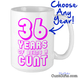 Any Years of Being a Cunt - Pink Personalised Birthday Mug Arrow