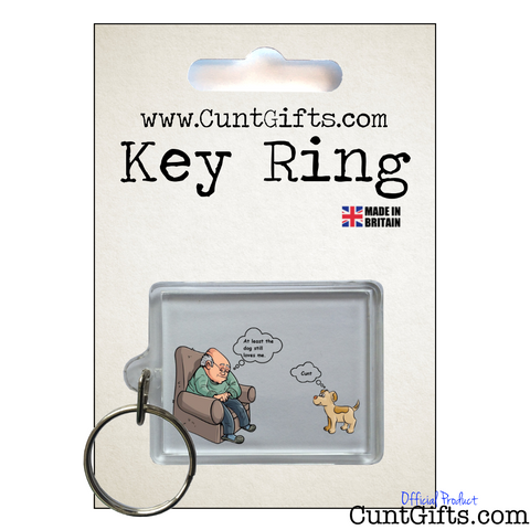 At Least the Dog Still Love me Cunt - Key Ring in Packaging