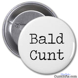 Bald Cunt - Badge