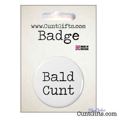 Bald Cunt - Badge in Packaging