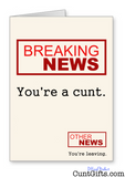 Breaking News: You're a cunt - Leaving Card