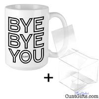Bye Bye You Cunt - Leaving Mug and Gift Box