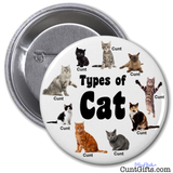 """Types of Cat"" - Cunt Badge"