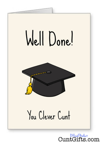 """Well Done You Clever Cunt"" - Congratulations Card"