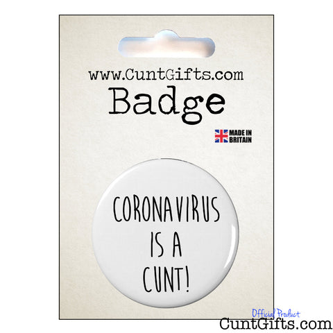 Coronavirus is a cunt - Badge in Packaging