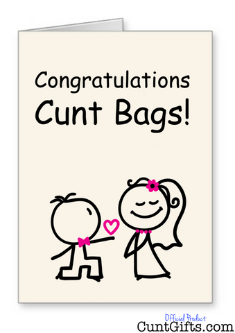 """Congratulations Cunt Bags!"" - Engagement/Wedding Card"