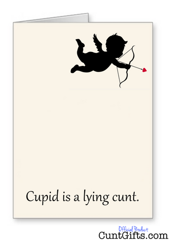 """Cupid is a lying cunt"" - Greeting Card"
