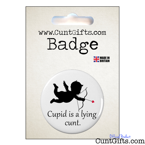 Cupid is a lying cunt - Badge in packaging
