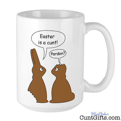 Easter is a Cunt,Pardon - Mug