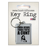 Even Jesus Think's You're a Cunt - Keyring in Packaging