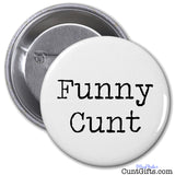 Funny Cunt - Badge