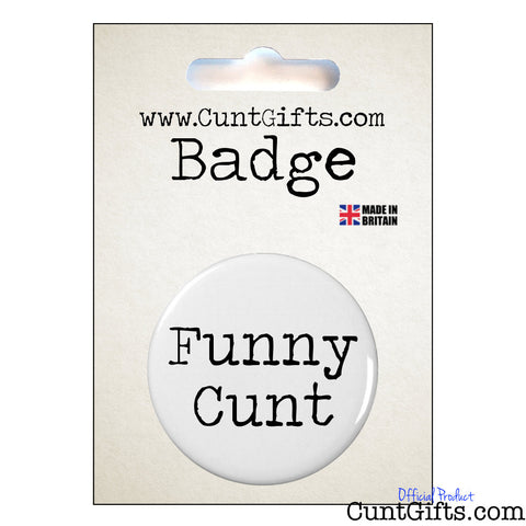 Funny Cunt - Badge in Packaging