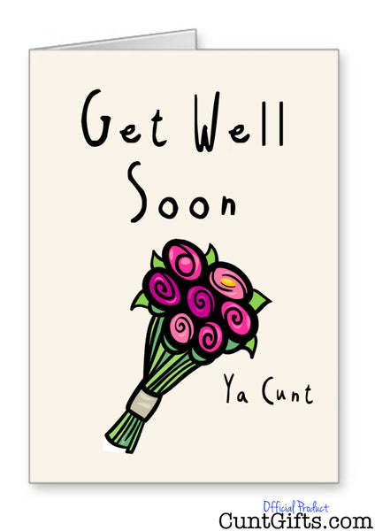 Get Well Soon Ya Cunt - Card