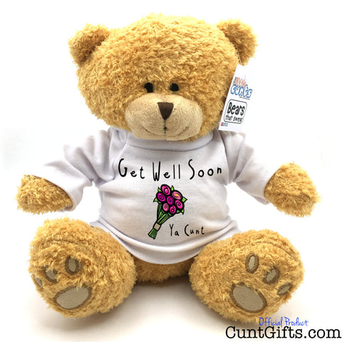 Get Well Soon Ya Cunt - Teddy Bear