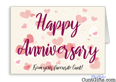 Happy Anniversary from your favourite cunt - Card