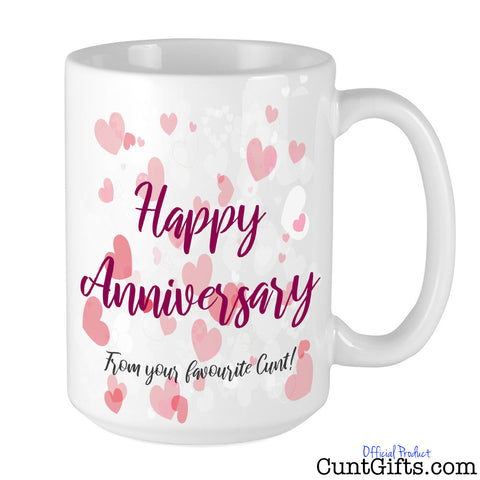 Happy Anniversary from your favourite cunt - Mug