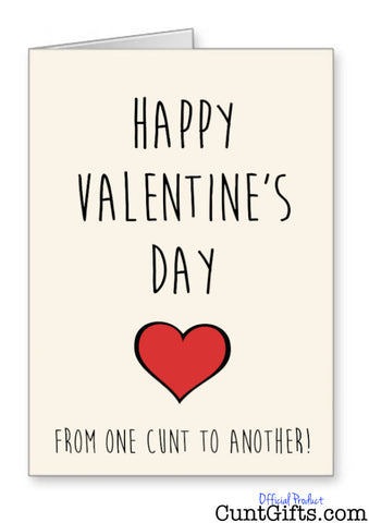 """From One Cunt To Another"" - Valentines Card"
