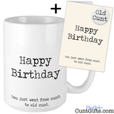 Happy Birthday - You just went from cunt to old cunt - Card, Badge and Mug