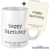 Happy Birthday - You just went from cunt to old cunt - Card and Mug