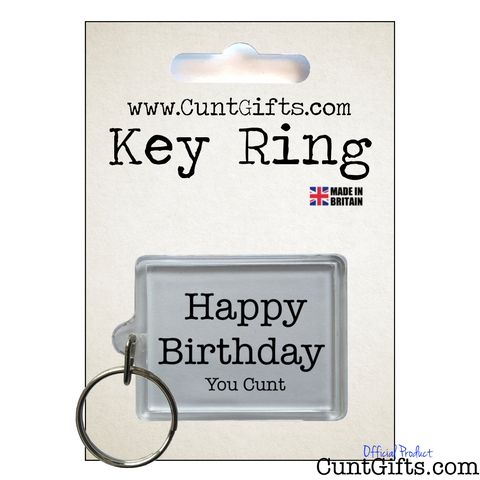 Happy Birthday You Cunt - Key Ring in Packaging