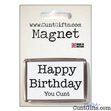 Happy Birthday You Cunt - Magnet on Card