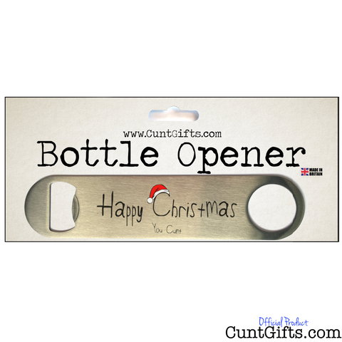 Happy Christmas You Cunt - Bottle Opener in Packaging