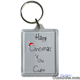 Happy Christmas You Cunt - Key Ring