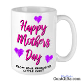 Happy Mother's Day From Your Favourite Little Cunt - Mug