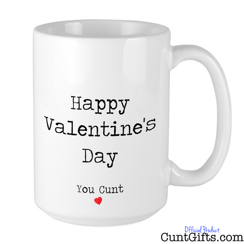 Happy Valentines Day You Cunt - Mug