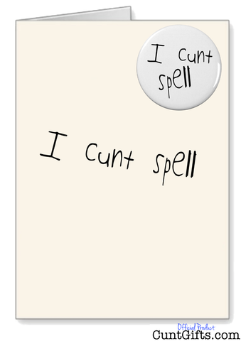 """I Cunt Spell"" - Greetings Card & Badge"