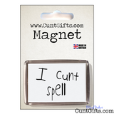 I Cunt Spell - Magnet in packaging