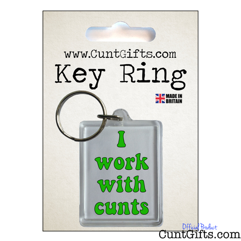 I work with cunts - Key Ring in packaging