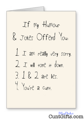 """If My Humour Offends You Cunt"" - Greetings Card"