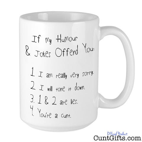 If My Humour Offends You Cunt - Mug