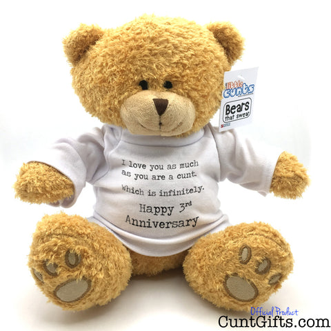 I love you as much as you are a cunt - Anniversary Bear