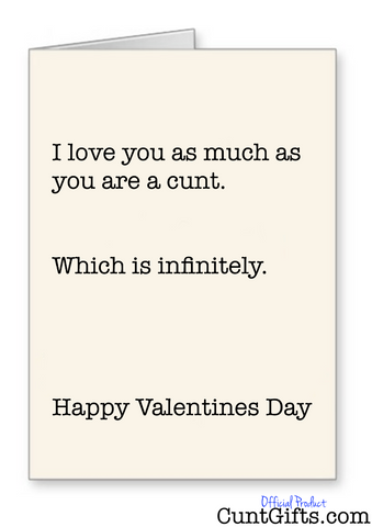 """Infinitely a cunt"" - Valentines Card"