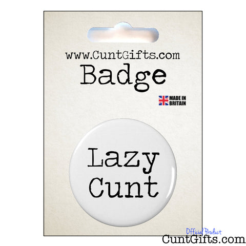 Lazy Cunt - Badge & Packaging