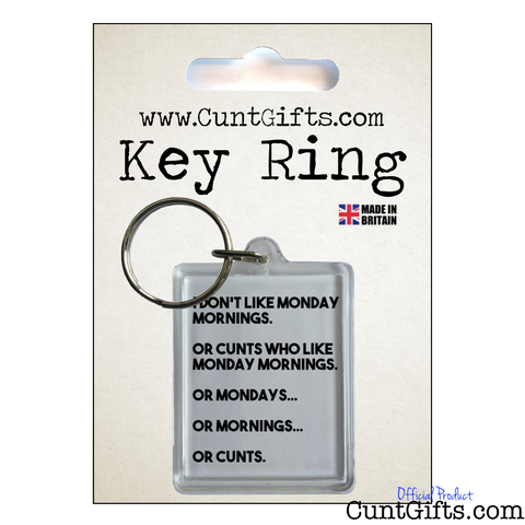 Monday Mornings and Cunts - Key Ring in Packaging