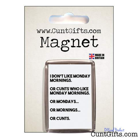 Monday Mornings and Cunts - Magnets in Packaging