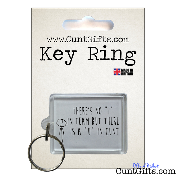 No I In Team U in Cunt - Key Ring in Packaging