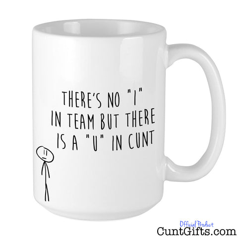 No I in team but there's a U in cunt - Mug