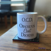 OCD Obnoxious Cunt Disorder - Mug on table