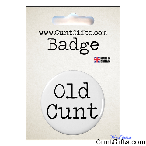 Old Cunt - Badge in Packaging
