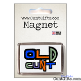Old Cunt - Magnet in Packaging