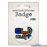 Old Cunt - Pin Badge in Packaging