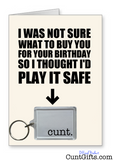 cunt. - Birthday Card & Keyring Combo