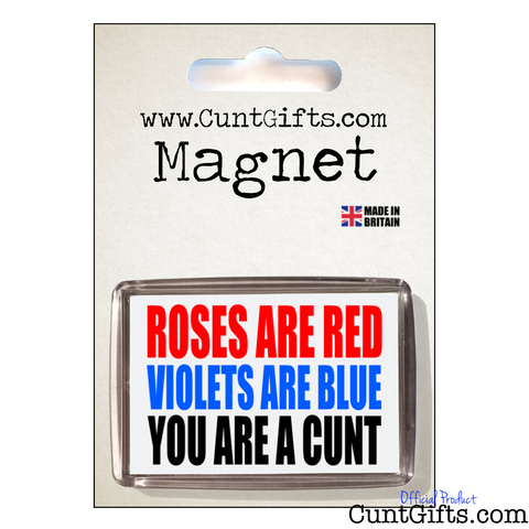 Roses are Red You Are A Cunt - Magnet in Packaging